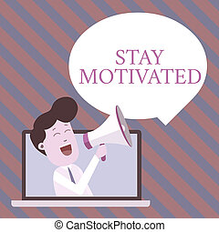 Handwriting text writing Stay Motivated. Concept meaning ...