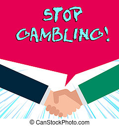 Handwriting text writing Stop Gambling. Concept meaning stop the urge to gamble continuously despite harmful costs.