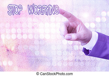 Handwriting text writing Stop Worrying. Conceptual photo stop thinking about something bad that happened in the past