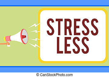 Handwriting text writing Stress Less. Concept meaning Stay ...