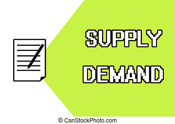 Handwriting text writing Supply Demand. Concept meaning Relationship between the amounts available and wanted