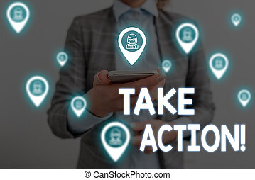 Handwriting text writing Take Action. Concept meaning do something official or concerted to achieve aim with problem Woman wear formal work suit presenting presentation using smart device.