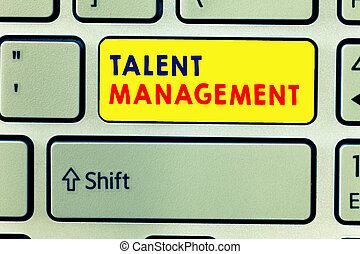 Handwriting text writing Talent Management. Concept meaning Acquiring hiring and retaining talented employees
