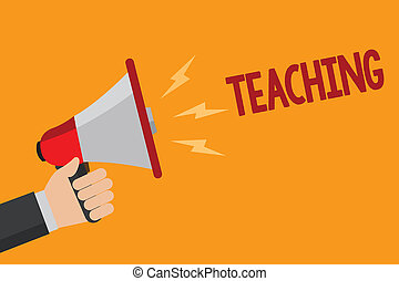 Handwriting text writing Teaching. Concept meaning Act of giving information, explaining one subject to a person Man holding Megaphone loudspeaker loud screaming talk talking speech listen.