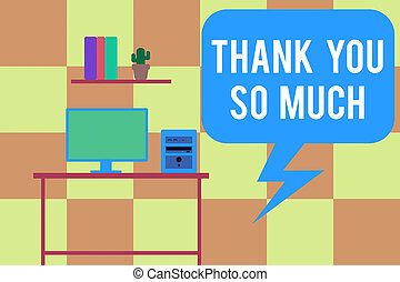 Handwriting text writing Thank You So Much. Concept meaning Expression of Gratitude Greetings of Appreciation Desktop computer wooden table background shelf books flower pot ornaments.