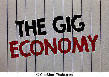 Handwriting text writing The Gig Economy. Concept meaning...