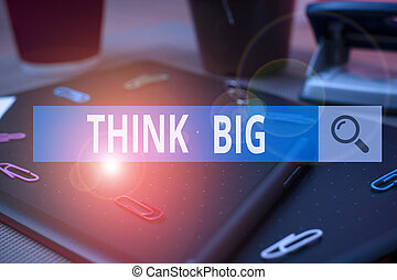 Handwriting text writing Think Big. Concept meaning To plan ...