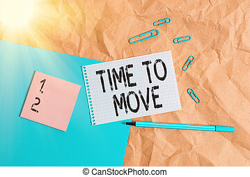 Handwriting text writing Time To Move. Concept meaning change in the same way or to reflect on what is current Papercraft craft paper desk square spiral notebook office study supplies.