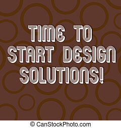 Handwriting text writing Time To Start Design Solutions. Concept meaning It s is the moment for starting new business Circle Ring photo Two Tone Blank Copy Space for Poster Wallpaper Cards.