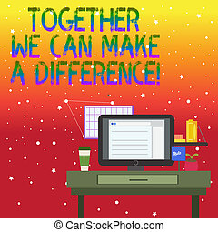 Handwriting text writing Together We Can Make A Difference. ...
