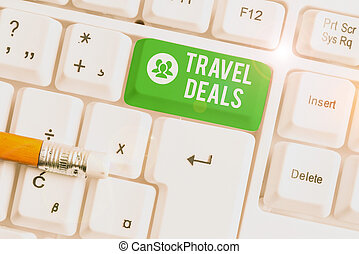Handwriting text writing Travel Deals. Concept meaning holiday organized by a travel company and pay fixed price White pc keyboard with empty note paper above white background key copy space.