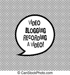 Handwriting text writing Video Blogging Recording A Video. Concept meaning Social media networking blogger influence Blank Speech Bubble Sticker with Border Empty Text Balloon Dialogue Box.