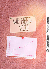 Handwriting text writing We Need You. Concept meaning asking someone to work together for certain job or target Corkboard color size paper pin thumbtack tack sheet billboard notice board.