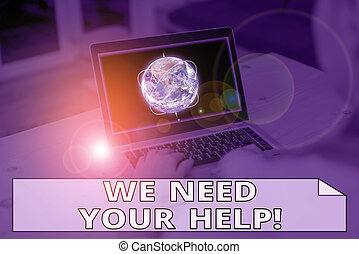 Handwriting text writing We Need Your Help. Concept meaning asking someone to stand with you against difficulty Picture photo system network scheme modern technology smart device. Elements of this image furnished by NASA.