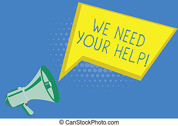Handwriting text writing We Need Your Help. Concept meaning ...