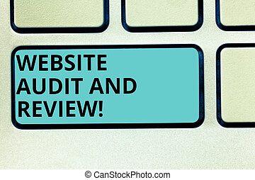 Handwriting text writing Website Audit And Review. Concept meaning Evaluation of web pages Feedback revision Keyboard key Intention to create computer message pressing keypad idea