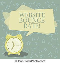Handwriting text writing Website Bounce Rate. Concept meaning Internet marketing term used in web traffic analysis Blank Rectangular Color Speech Bubble Overlay and Analog Alarm Clock.