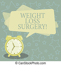 Handwriting text writing Weight Loss Surgery. Concept meaning do on stomach intestines to help demonstrating extreme obesity Blank Rectangular Color Speech Bubble Overlay and Analog Alarm Clock.
