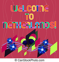 Handwriting text writing Welcome To Netherlands. Concept meaning Warm greeting to the visitors of Netherlands Colorful Instrument Maracas Handmade Flowers and Curved Musical Staff.