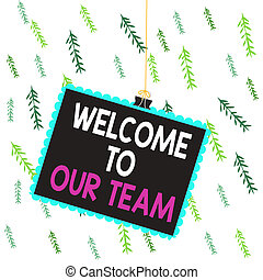 Handwriting text writing Welcome To Our Team. Concept ...