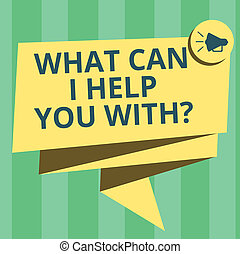 Handwriting text writing What Can I Help You With. Concept meaning Offering assistance Experts advice support ideas Folded 3D Ribbon Sash Megaphone Speech Bubble photo for Celebration.