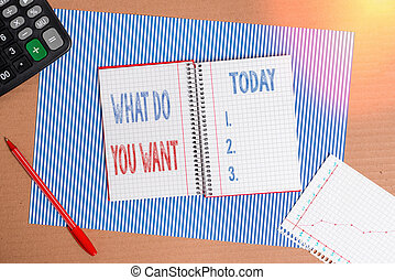 Handwriting text writing What Do You Want. Concept meaning used for offering something to someone or asking their need Striped paperboard notebook cardboard office study supplies chart paper.