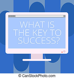 Handwriting text writing What Is The Key To Success. Concept meaning Advices to accomplish goals business experience Blank Computer Desktop Monitor Color Screen Mounted with Progress Bar.