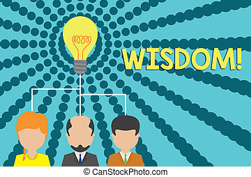 Handwriting text writing Wisdom. Concept meaning quality having experience knowledge and good judgement something Group three executive persons sharing idea icon. Startup team meeting.