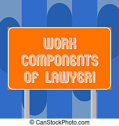 Handwriting text writing Work Components Of Lawyer. Concept...