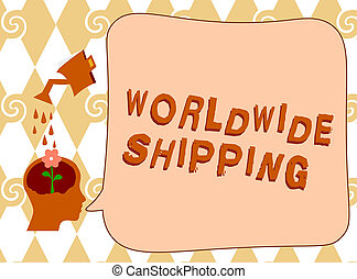 Handwriting text writing Worldwide Shipping. Concept meaning Sea Freight Delivery of Goods International Shipment