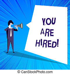 Handwriting text writing You Are Hired. Concept meaning Recruitment being selected for a job the right candidate.