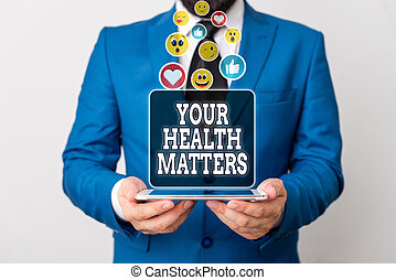 Handwriting text writing Your Health Matters. Concept meaning good health is most important among other things.