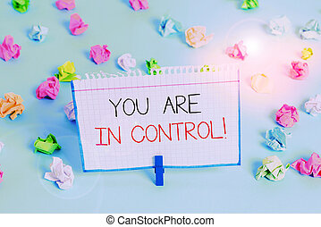 Handwriting text You Are In Control. Concept meaning ...