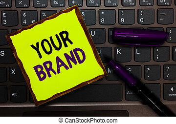 Handwriting text Your Brand. Concept meaning A name of any...