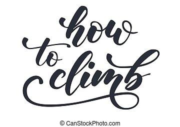 Handwritten brush calligraphy how to climb