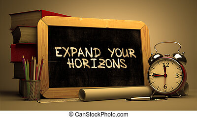 Handwritten Expand Your Horizons on a Chalkboard. - ...