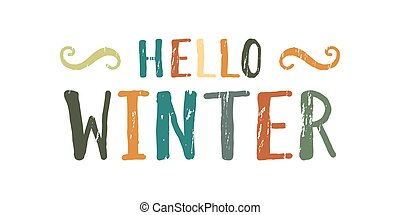 Hello winter inscription. - Handwritten grunge colorful ...