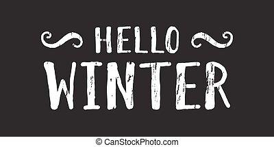 Hello winter inscription. - Handwritten grunge lettering ...