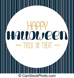 Trick or treat - Handwritten Halloween. Trick or treat ...