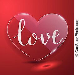Handwritten inscription love on the background of a glass of red hearts