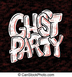 Handwritten poster for Halloween party. Lettering - Ghost party. Poster for on All Saints Day.