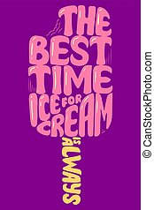 Handwritten quote about Ice Cream. Vector illustration with lettering for poster, cooking journals, print.
