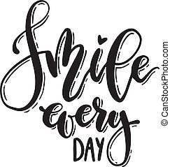Handwritten smile every day lettering. Vector isolated...