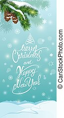 Handwritten text Merry Christmas and happy New Year, holidays vertical banner or card with forest on light blue background in winter time.