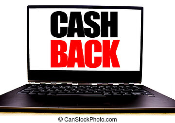 Handwritten text showing Cash Back Cashback. Business concept writing for Money Assurance Written on monitor front screen, white background with space office view.