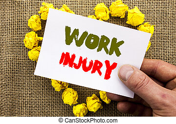 Handwritten text sign showing Work Injury. Conceptual photo Bad Body Accident As Emergency Protection written on Sticky Note Paper With Heart Holding Hand with Finger.