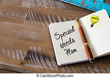 Handwritten text Special Needs Plan with fountain pen on...