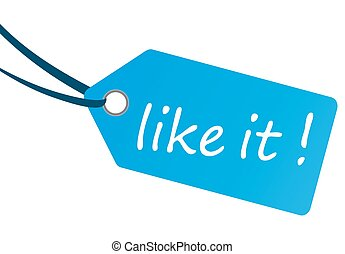 hangtag with text LIKE IT !