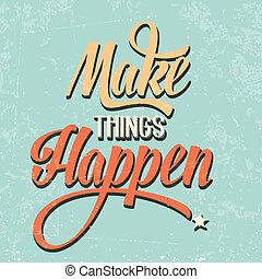 "happen"", cosas, cita, plano de fondo, typographical, retro, 'make"