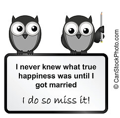 Happily Married - Monochrome comical miss being happy sign ...